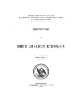 Contributions to North American Ethnology: Volume 1