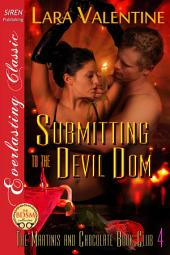 Submitting to the Devil Dom [The Martinis and Chocolate Book Club 4]