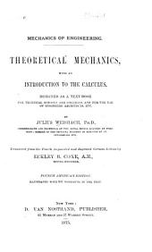 Theoretical Mechanics: With an Introduction to the Calculus : Designed as a Text-book for Technical Schools and Colleges, and for the Use of Engineers, Architects, Etc