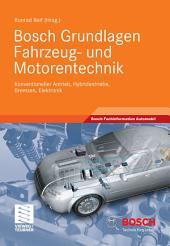 Bosch Grundlagen Fahrzeug- und Motorentechnik: Konventioneller Antrieb, Hybridantriebe, Bremsen, Elektronik