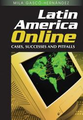Latin America Online: Cases, Successes and Pitfalls: Cases, Successes and Pitfalls