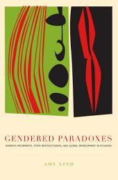 Gendered Paradoxes: Women's Movements, State Restructuring, and Global Development in Ecuador