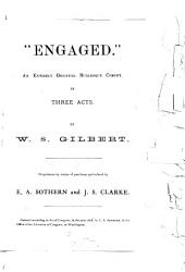 Engaged: An Entirely Original Burlesque Comedy in Three Acts