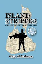 Island Stripers: A Fisherman's Guide to Block Island