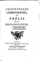 Institutions léibnitiennes, ou, Précis de la monadologie