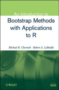 An Introduction to Bootstrap Methods with Applications to R PDF