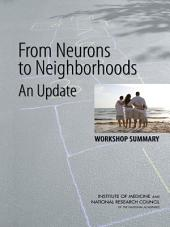 From Neurons to Neighborhoods: An Update: Workshop Summary