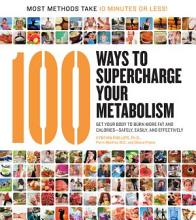 100 Ways to Supercharge Your Metabolism PDF