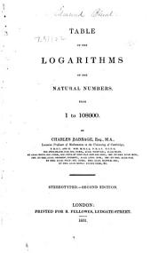 Table of the Logarithms of the Natural Numbers, from 1 to 108000