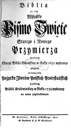 Biblia to jest w  ystko pismo swiete  etc    Die ganze heil  Schrift des alten und neuen Testaments     nach der Bibel von 1738 neu gedruckt   PDF