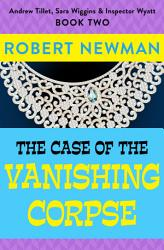 The Case Of The Vanishing Corpse Book PDF