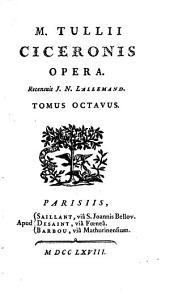M. Tullii Ciceronis opera, 8: Volume 4