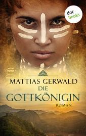 Die Gottkönigin: Roman