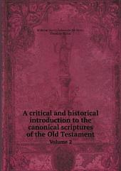 A critical and historical introduction to the canonical scriptures of the Old Testament: Volume 1