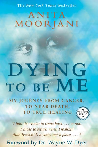 Download Dying to Be Me Book