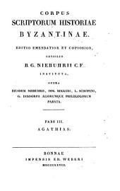 Agathiae Myrinaei Historiarum libri quinque: cum versione Latina et annotationibus Bon. Vulcanii ; accedunt Agathiae Epigrammata