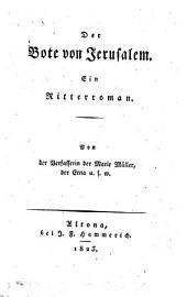 Der Bote von Jerusalem: ein Ritterroman