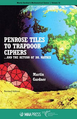 Penrose Tiles to Trapdoor Ciphers...and the Return of Dr. Matrix
