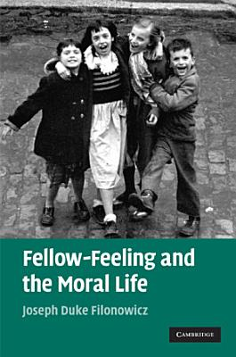 Fellow Feeling and the Moral Life