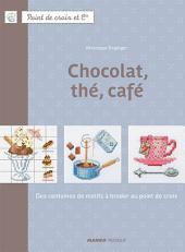 Chocolat, thé, café: Des centaines de motifs à broder au point de croix