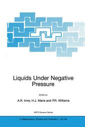 Liquids Under Negative Pressure: Proceedings of the NATO Advanced Research Workshop of Liquids Under Negative Pressure Budapest, Hungary 23–25 February 2002