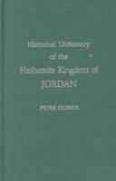 Historical Dictionary of the Hashemite Kingdom of Jordan PDF