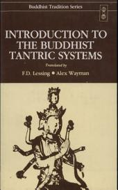 Introduction to Buddhist Tantric Systems: Translated from Mkhas Grub Rje's Rgyud Sde Spyihi Rnam Par Gzag Pargyas Par Brjod with Original Text and Annotation