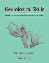 Neurological Skills: A Guide to Examination and Management in Neurology