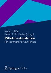 Mittelstandsanleihen: Ein Leitfaden für die Praxis