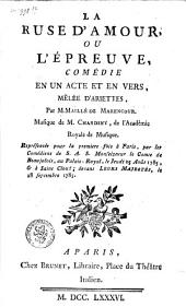 La ruse d'amour, ou l'Épreuve,: comédie en un acte et en vers, mêlée d'ariettes,
