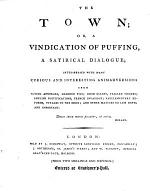 The Town; Or, a Vindication of Puffing, a Satirical Dialogue; Interspersed with Many Curious and Interesting Animadversions Upon Flying Admirals, Learned Pigs ; Irish Giants ... and Other Matters No Less Novel and Important