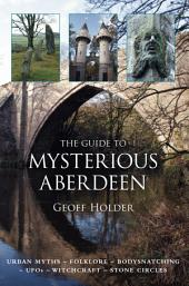 Guide to Mysterious Aberdeen