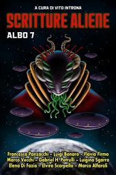 Scritture aliene albo 7: a cura di Vito Introna