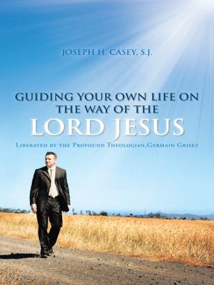 GUIDING YOUR OWN LIFE ON THE WAY OF THE LORD JESUS