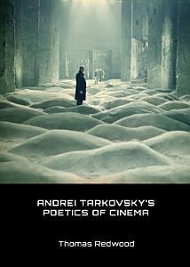 Andrei Tarkovsky   s Poetics of Cinema PDF