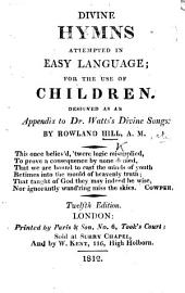 Divine hymns attempted in easy language; for the use of children, etc. Twelfth edition