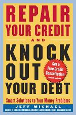 Repair Your Credit and Knock Out Your Debt