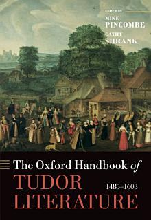 The Oxford Handbook of Tudor Literature Book
