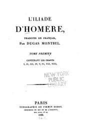 L'Iliade d'Homère: Volume1
