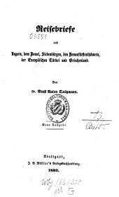 Reisebriefe aus Ungarn, dem Banat, Siebenbürgen, den Donaufürstenthümern, der Europäischen Türkei u. Griechenland