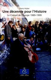 Decade Which Made History: The Council of Europe 1989-1999