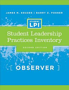 The Student Leadership Practices Inventory  LPI   Observer Instrument Book