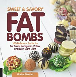 Sweet And Savory Fat Bombs Book PDF