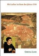 Mit Luther in Rom des Jahres 1510 PDF
