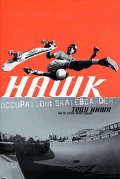 Hawk: Occupation: Skateboarder