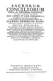 Sacrorum conciliorum nova et amplissima collectio, cujus Johannes Dominicus Mansi et post ipsius mortem Florentius et Venetianus editores ab anno 1758 ad annum 1798 priores triginta unum tomos ediderunt, nunc autem continuatat et absoluta: Volume 21