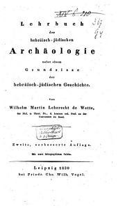 Lehrbuch der hebräischen-jüdischen Archäologie, nebst einem Grundrisse der hebräisch-jüdischen Geschichte