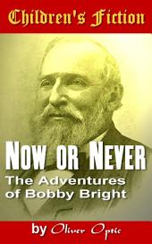 Now or Never: Children's Fiction