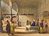 Afghanistan, a Country Study