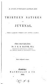 D. Junii Juvenalis satiræ xiii. Thirteen satires of Juvenal. The Lat. text of O. Jahn ed., with Engl. notes, by J.E.B. Mayor
